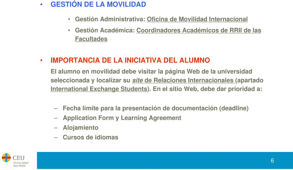 seleccionada y localizar su site de Relaciones Internacionales (apartado International Exchange Students).