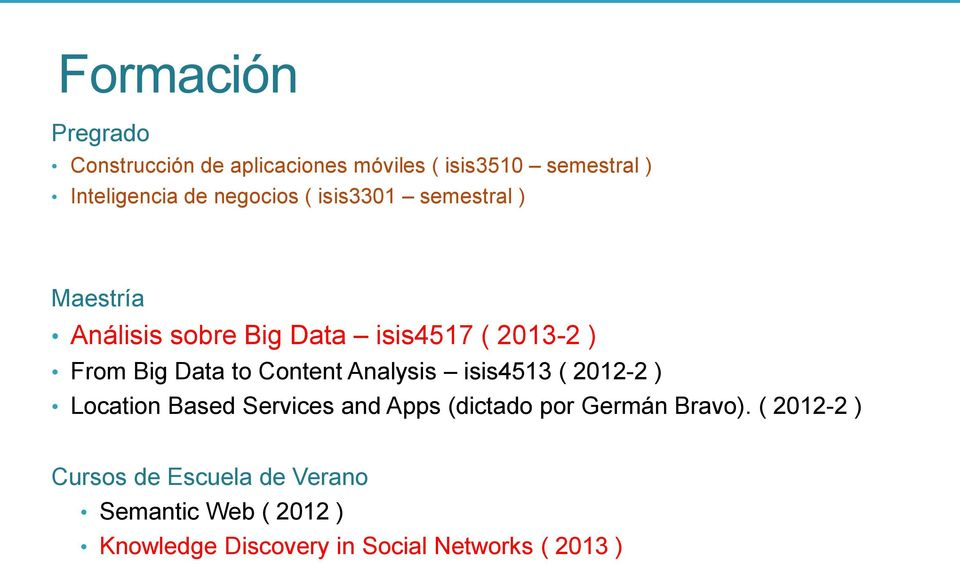 to Content Analysis isis4513 ( 2012-2 ) Location Based Services and Apps (dictado por Germán Bravo).