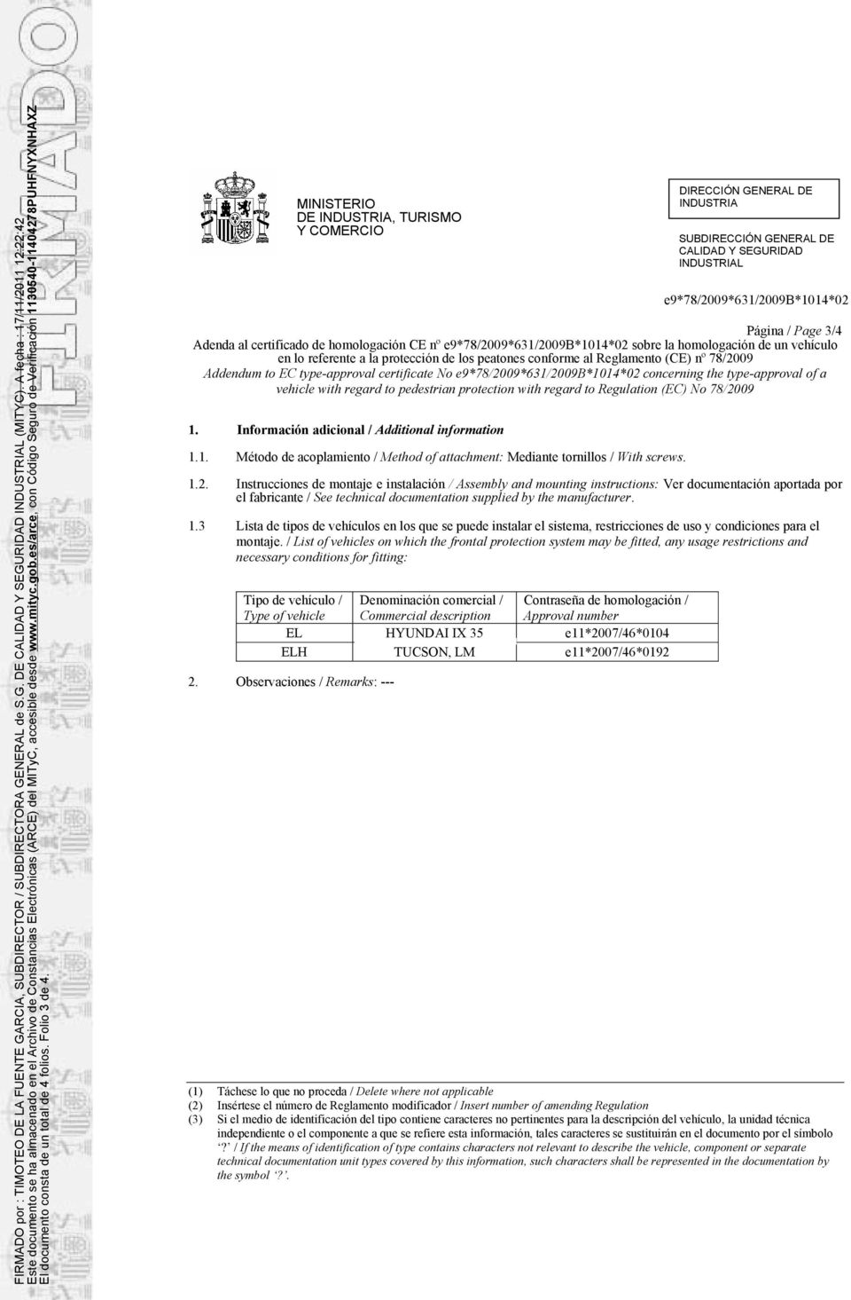 78/2009 Addendum to EC type-approval certificate No concerning the type-approval of a vehicle with regard to pedestrian protection with regard to Regulation (EC) No 78/2009 1.