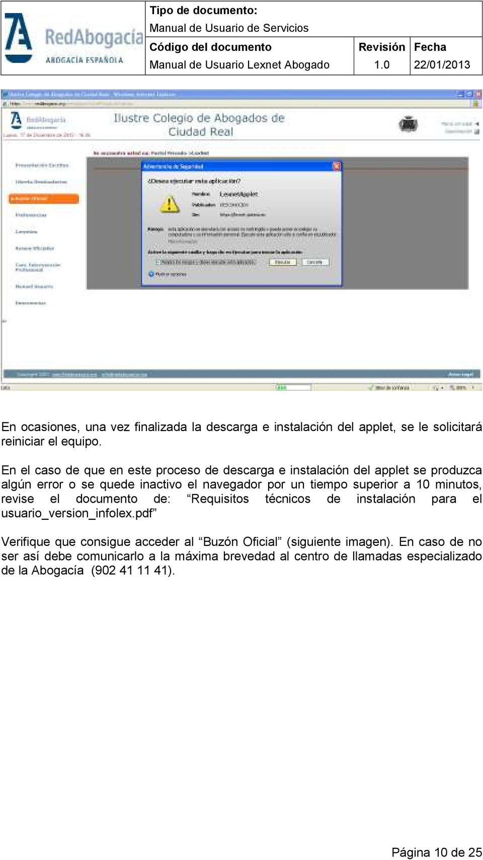 superior a 10 minutos, revise el documento de: Requisitos técnicos de instalación para el usuario_version_infolex.