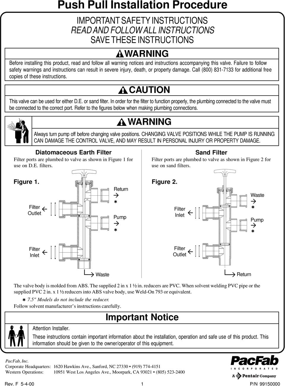 Call (800) 831-7133 for additional free copies of these instructions. CAUTION This valve can be used for either D.E. or sand filter.