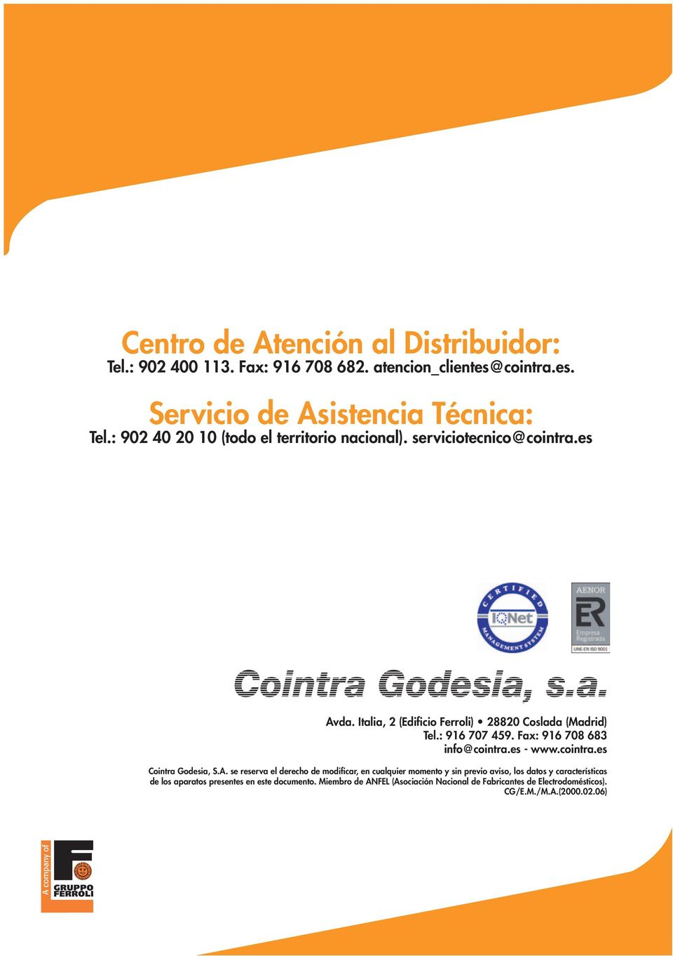 : 916 707 459. Fax: 916 708 683 info@cointra.es - www.cointra.es Cointra Godesia, S.A.