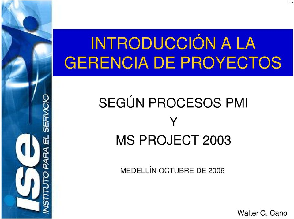 PMI Y MS PROJECT 2003