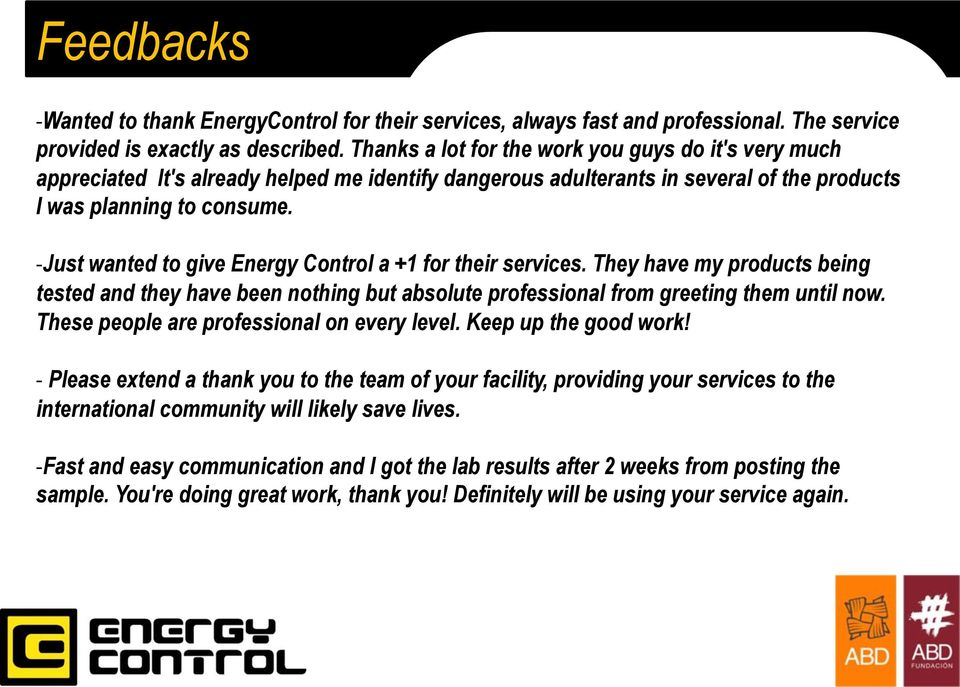 - Just wanted to give Energy Control a +1 for their services. They have my products being tested and they have been nothing but absolute professional from greeting them until now.