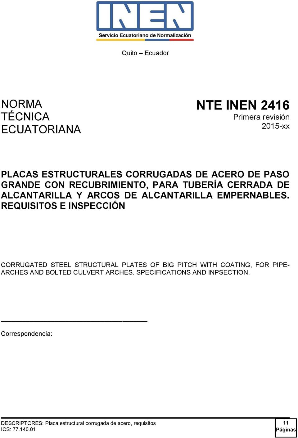 REQUISITOS E INSPECCIÓN CORRUGATED STEEL STRUCTURAL PLATES OF BIG PITCH WITH COATING, FOR PIPE- ARCHES AND BOLTED CULVERT