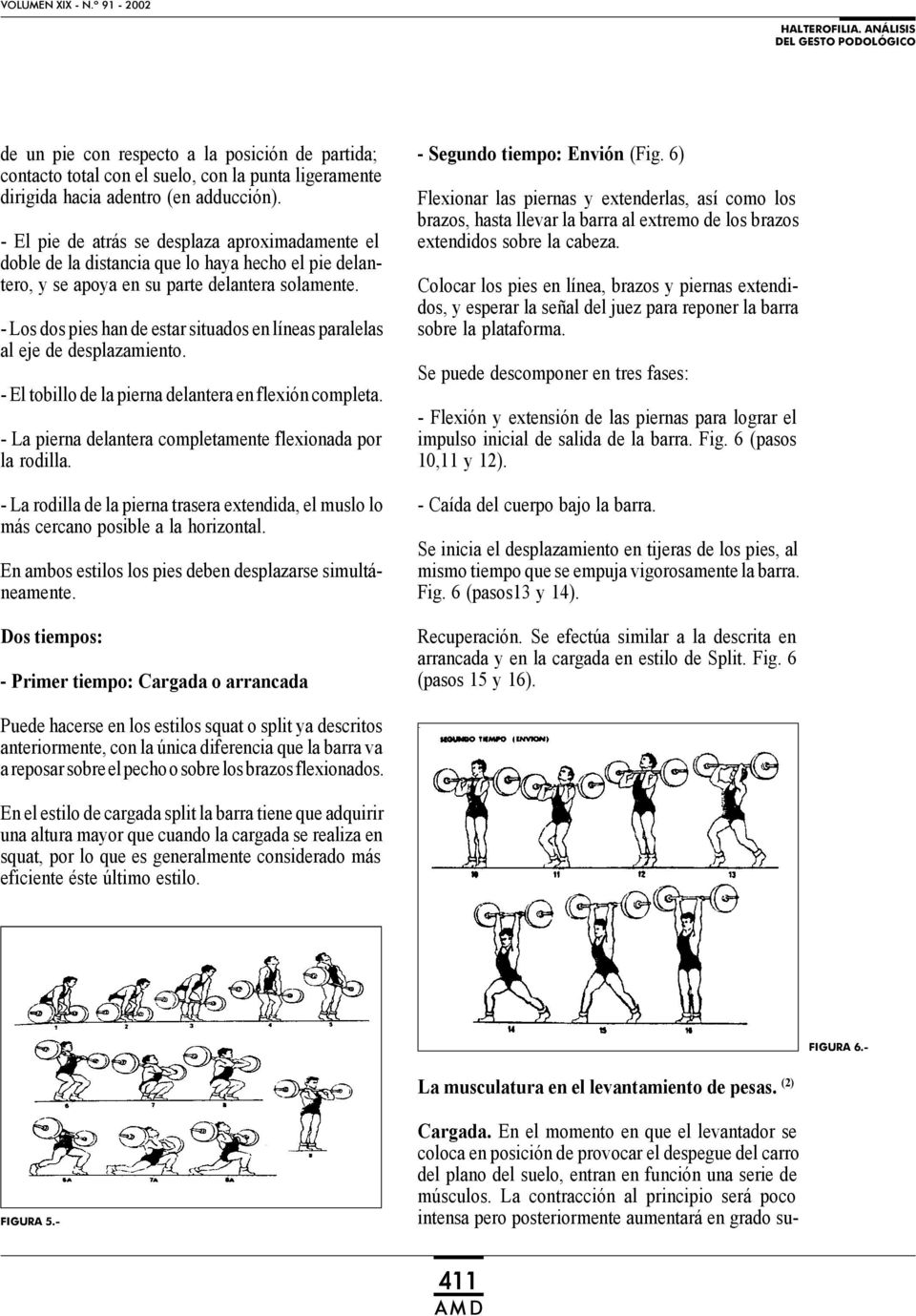 409 A M D WEIGHTLIFTING. ANALYSIS OF THE FOOT EXPRESSION 1. HISTORIA ...