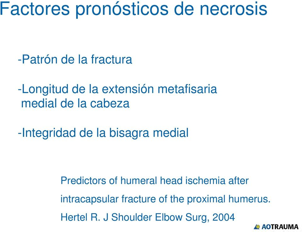 bisagra medial Predictors of humeral head ischemia after
