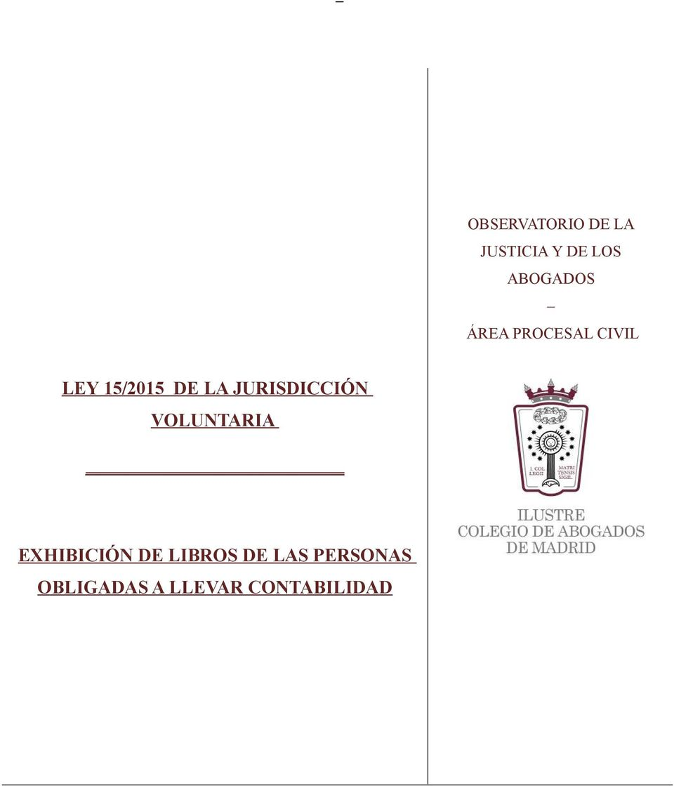LA JURISDICCIÓN VOLUNTARIA EXHIBICIÓN DE