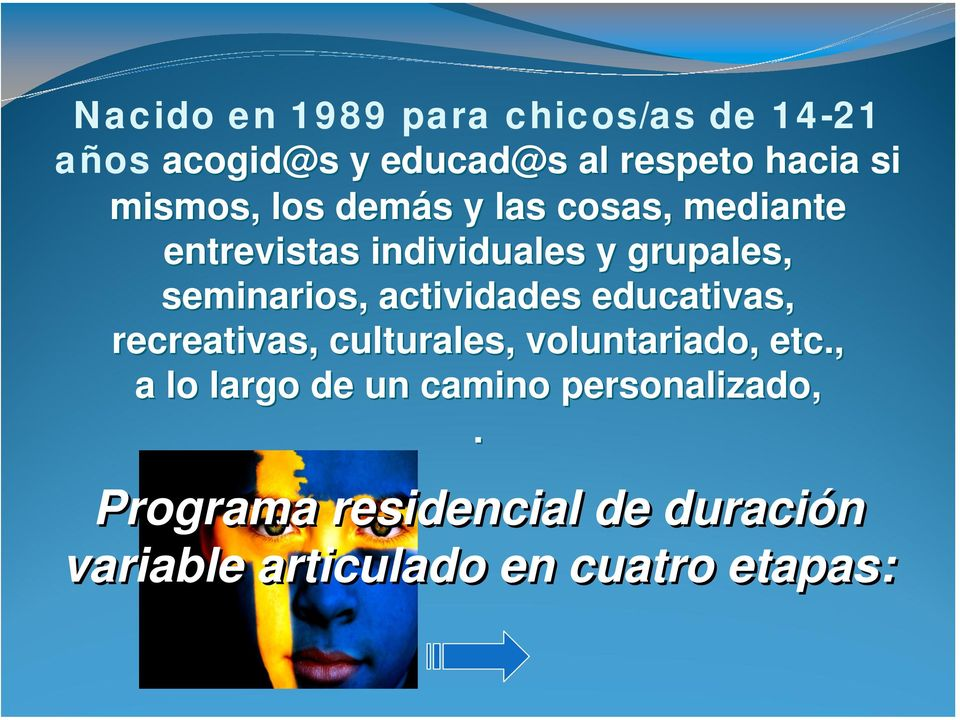 seminarios, actividades educativas, recreativas, culturales, voluntariado, etc.