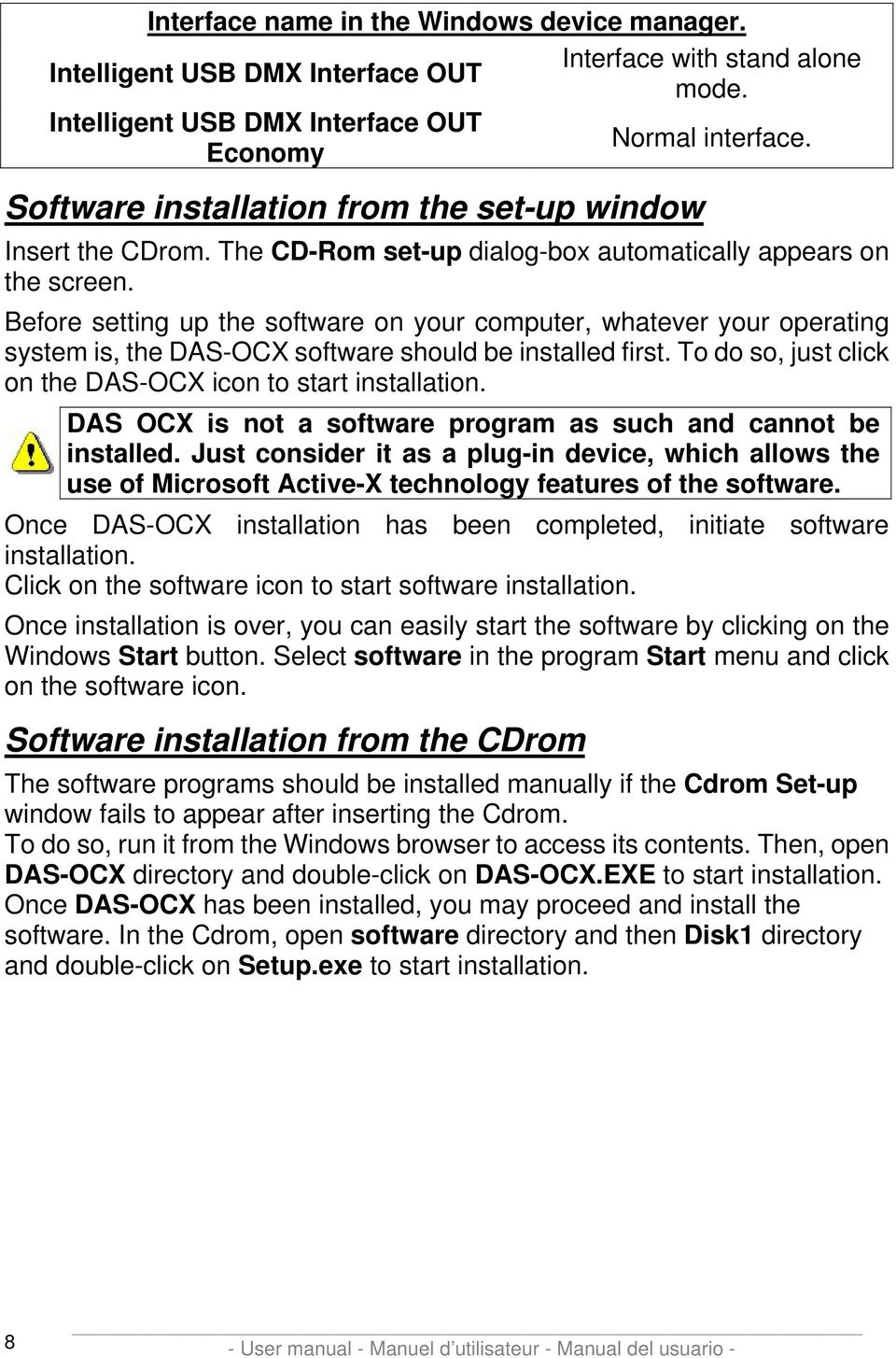 Before setting up the software on your computer, whatever your operating system is, the DAS-OCX software should be installed first. To do so, just click on the DAS-OCX icon to start installation.