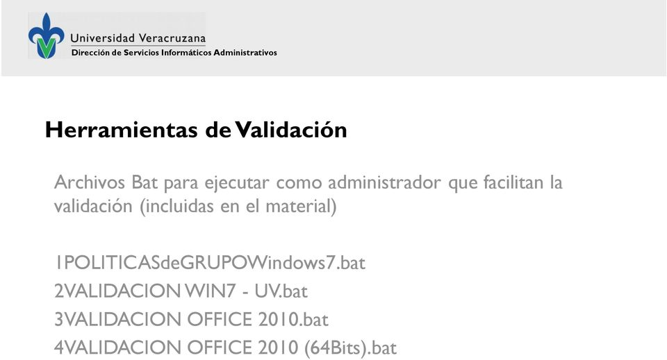 material) 1POLITICASdeGRUPOWindows7.bat 2VALIDACION WIN7 - UV.