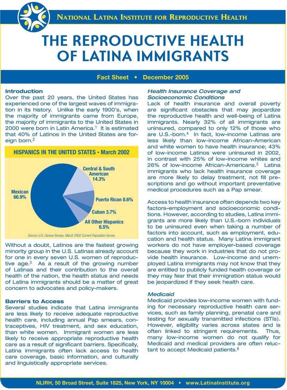 Unlike the early 1900 s, when the majority of immigrants came from Europe, the majority of immigrants to the United States in 2000 were born in Latin America.