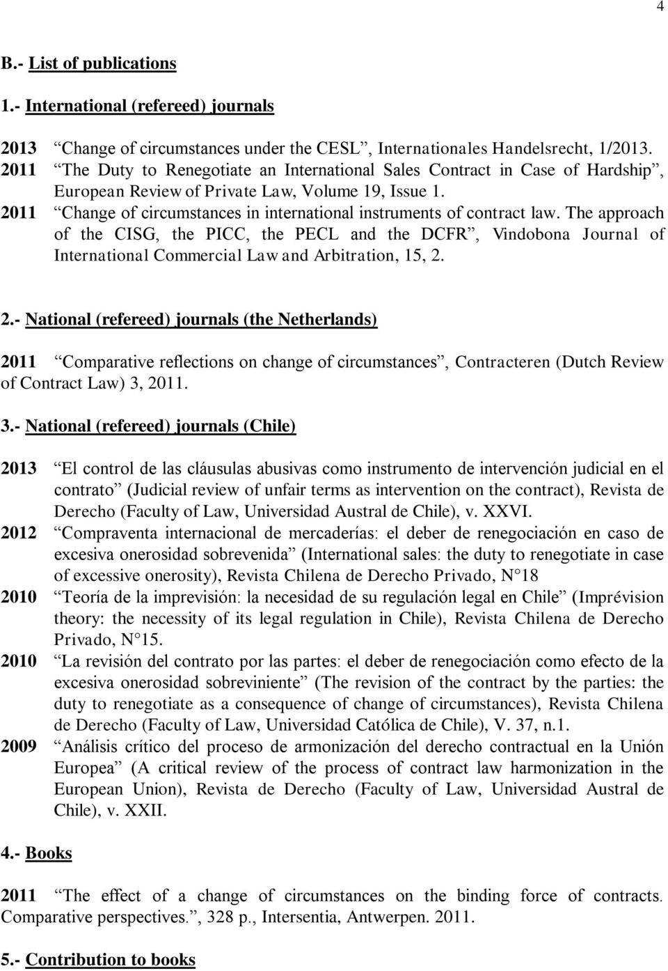 2011 Change of circumstances in international instruments of contract law.