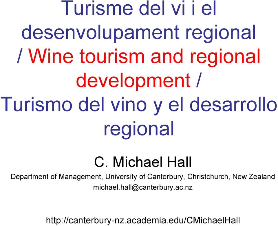Michael Hall Department of Management, University of Canterbury,