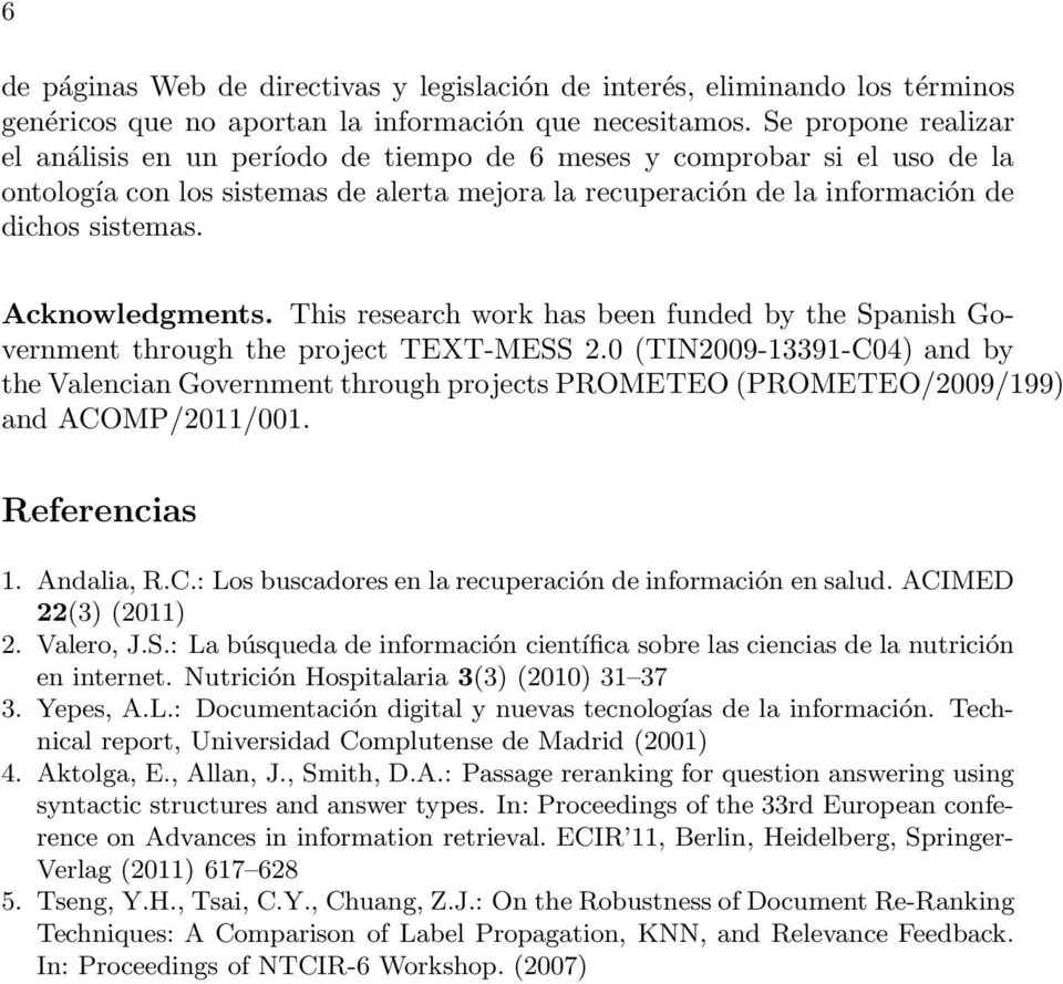 Acknowledgments. This research work has been funded by the Spanish Government through the project TEXT-MESS 2.