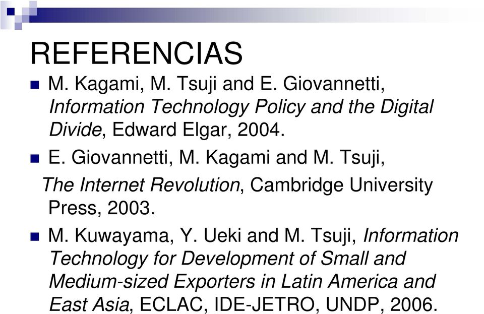 Kagami and M. Tsuji, The Internet Revolution, Cambridge University Press, 2003. M. Kuwayama, Y.