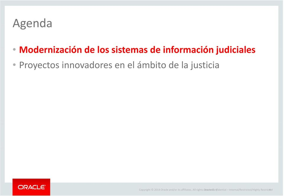 justicia Copyright 2014 Oracle and/or its affiliates.