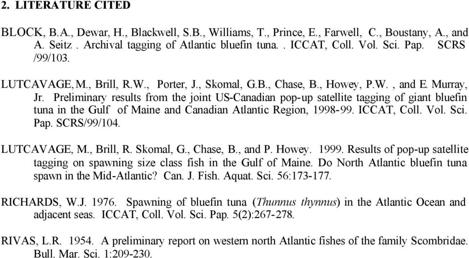 Preliminary results from the joint US-Canadian pop-up satellite tagging of giant bluefin tuna in the Gulf of Maine and Canadian Atlantic Region, 1998-99. ICCAT, Coll. Vol. Sci. Pap. SCRS/99/104.