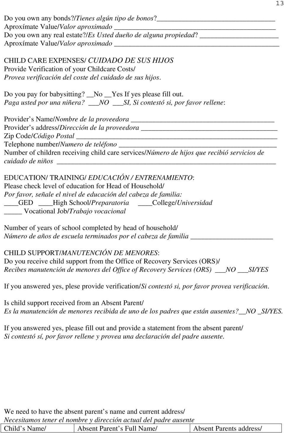Do you pay for babysitting? No Yes If yes please fill out. Paga usted por una niñera?