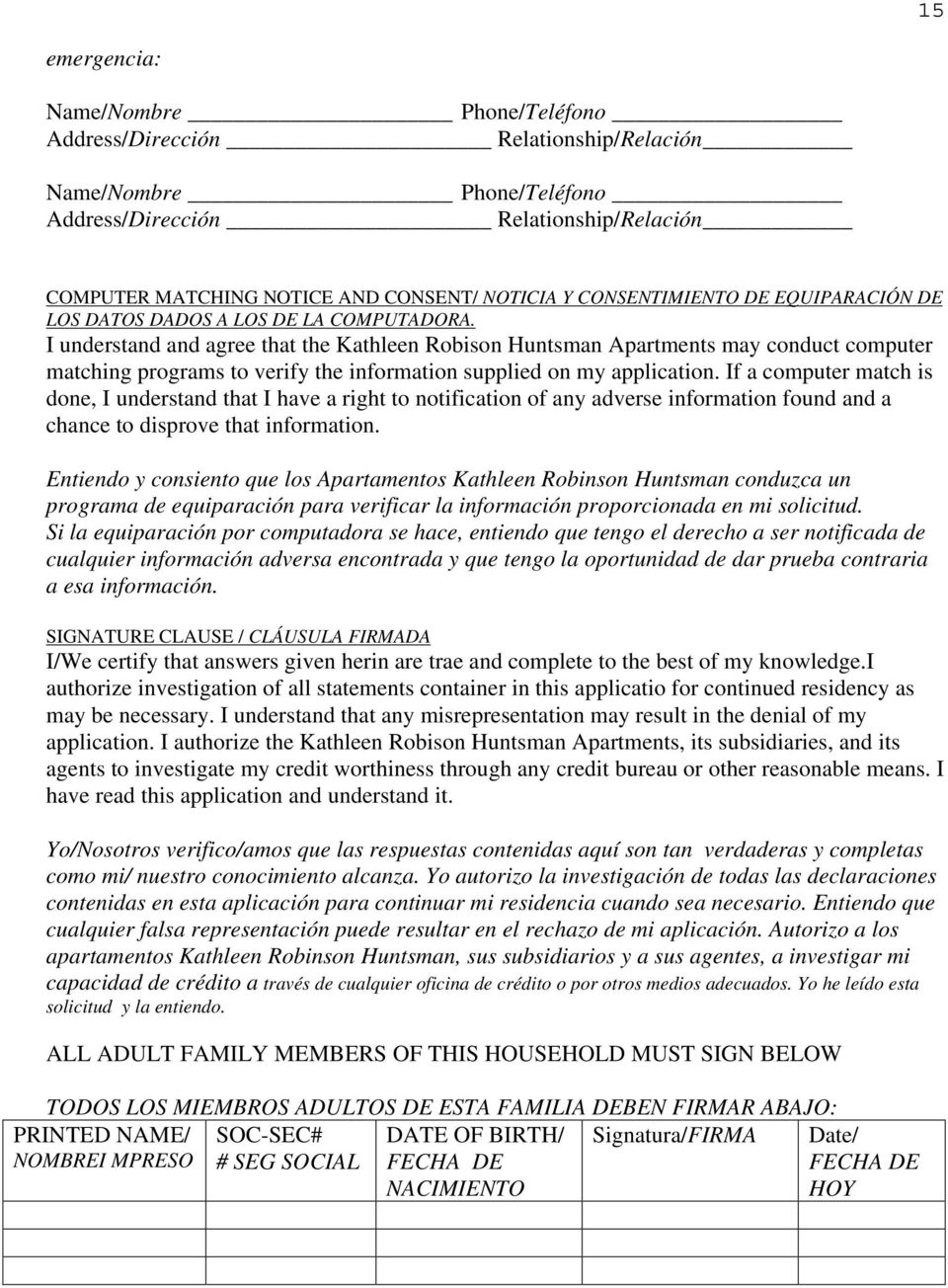 I understand and agree that the Kathleen Robison Huntsman Apartments may conduct computer matching programs to verify the information supplied on my application.