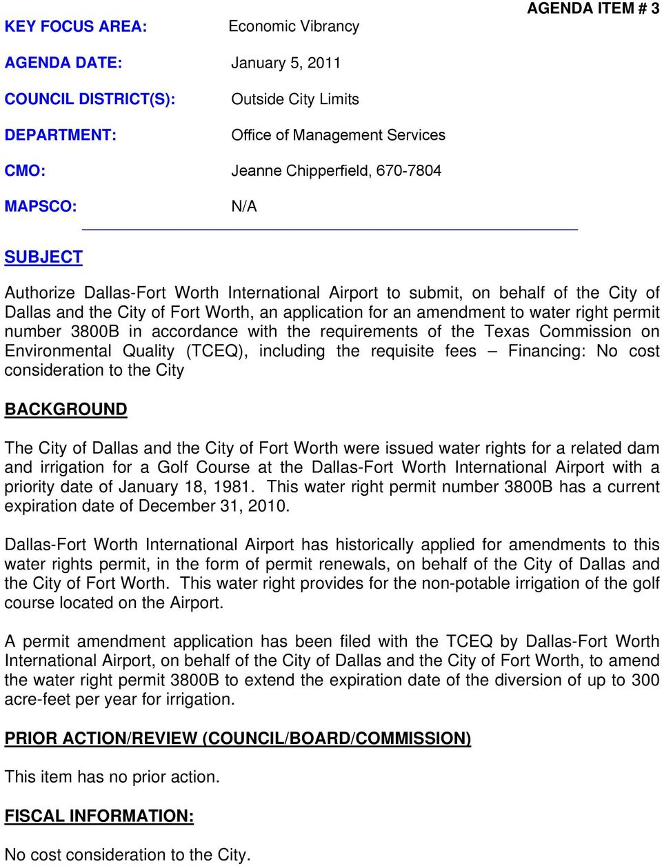 number 3800B in accordance with the requirements of the Texas Commission on Environmental Quality (TCEQ), including the requisite fees Financing: No cost consideration to the City BACKGROUND The City