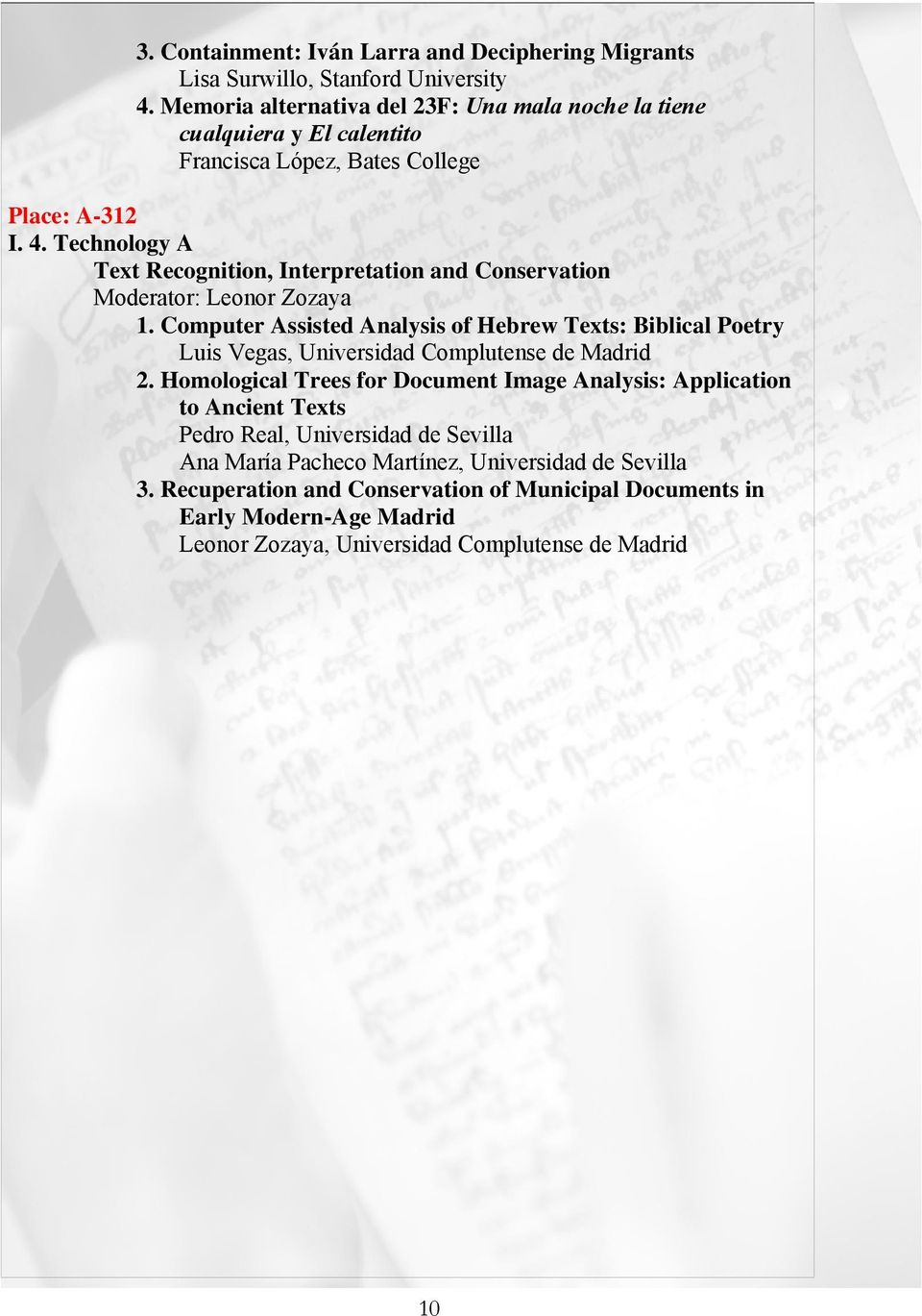 Technology A Text Recognition, Interpretation and Conservation Moderator: Leonor Zozaya 1.