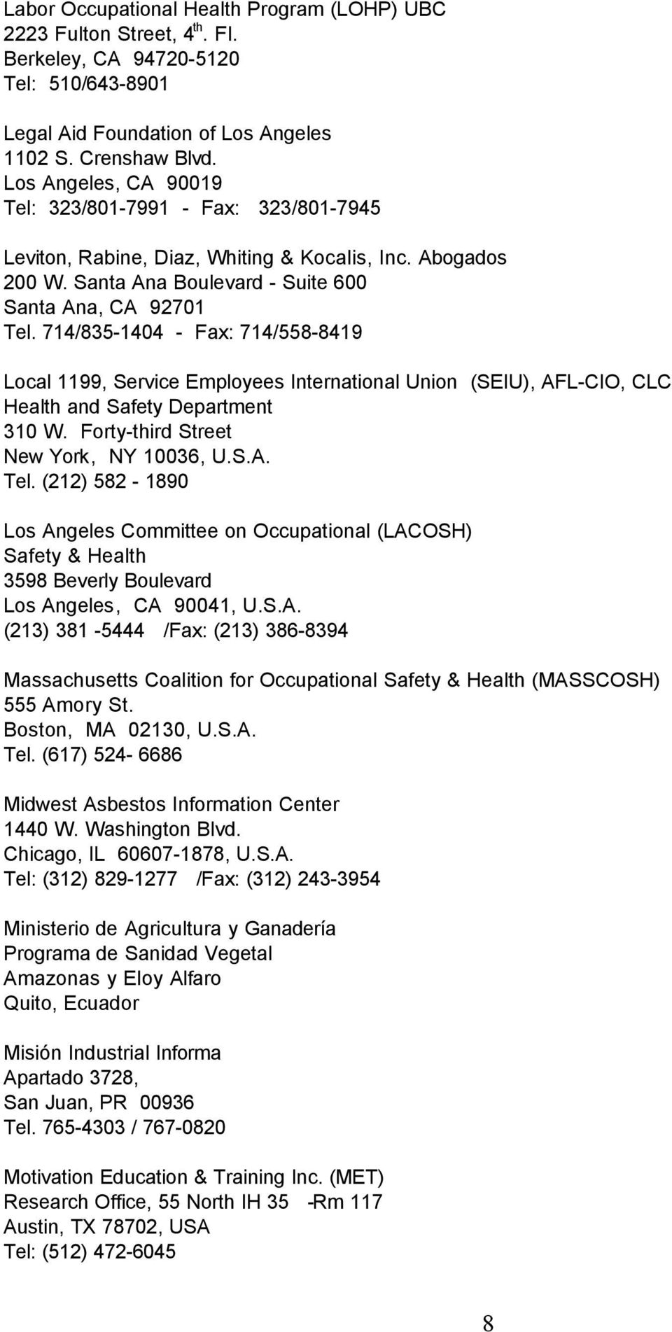 714/835-1404 - Fax: 714/558-8419 Local 1199, Service Employees International Union (SEIU), AFL-CIO, CLC Health and Safety Department 310 W. Forty-third Street New York, NY 10036, U.S.A. Tel.
