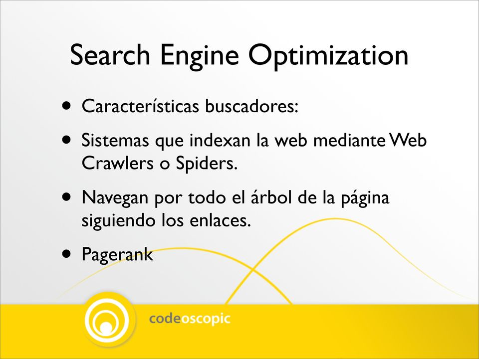 mediante Web Crawlers o Spiders.