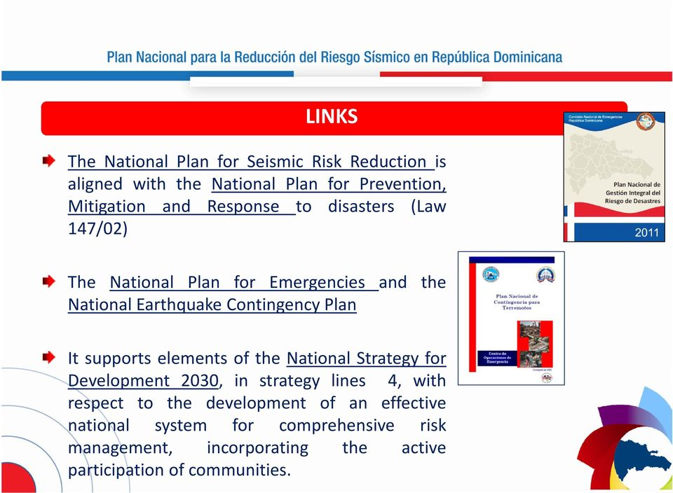 supports elements of the National Strategy for Development 2030, in strategy lines 4, with respect to the development