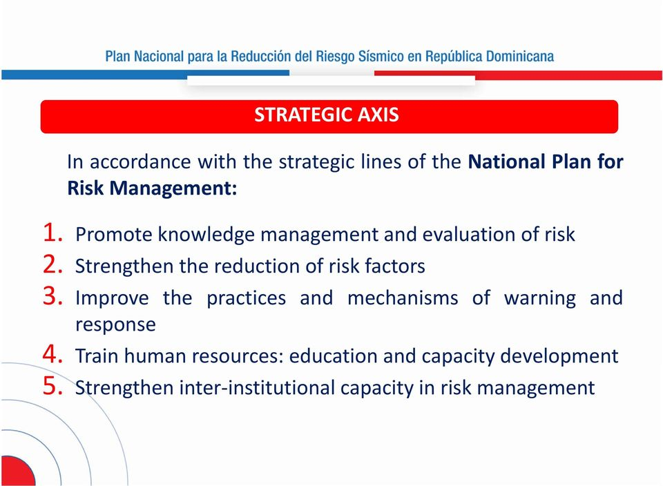 Strengthen the reduction of risk factors 3.