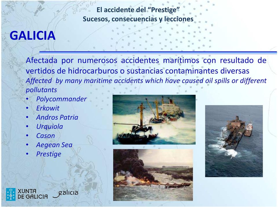 Affected by many maritime accidents which have caused oil spills or different