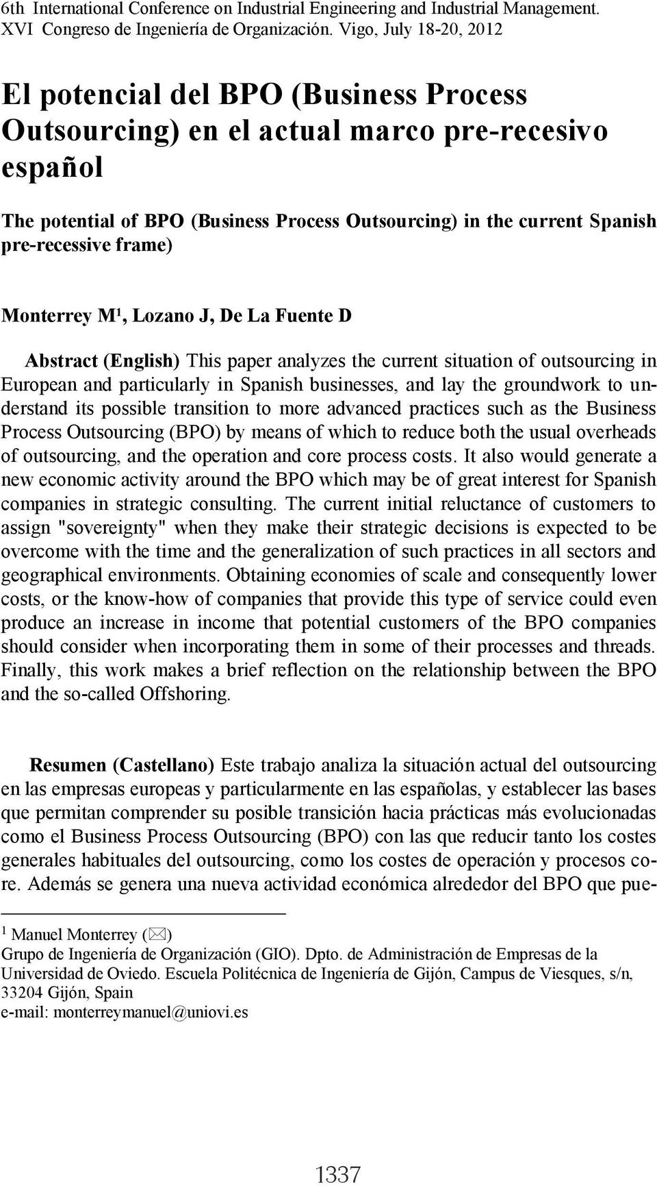pre-recessive frame) Monterrey M 1, Lozano J, De La Fuente D Abstract (English) This paper analyzes the current situation of outsourcing in European and particularly in Spanish businesses, and lay