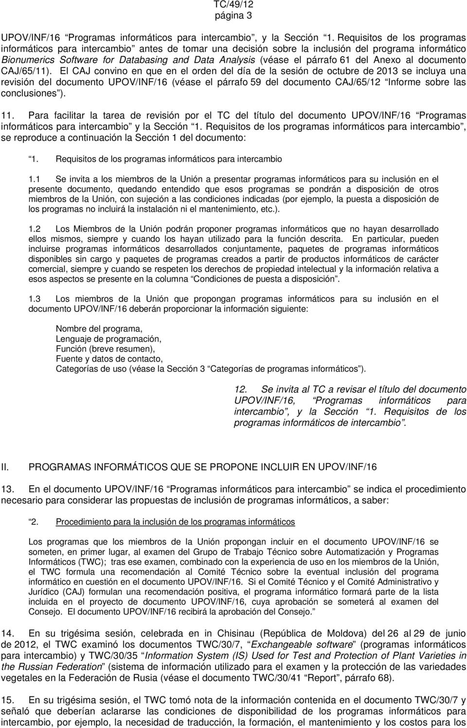 al documento CAJ/65/11).