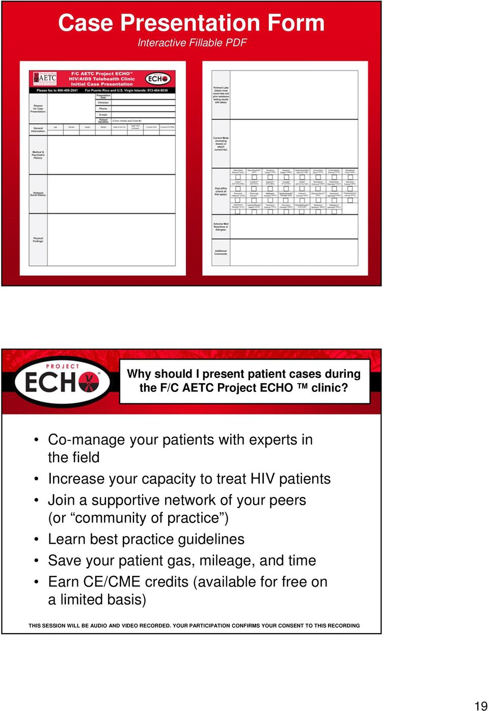 Co-manage your patients with experts in the field Increase your capacity to treat HIV patients Join a