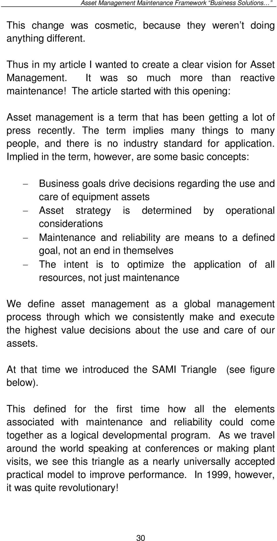 The article started with this opening: Asset management is a term that has been getting a lot of press recently.