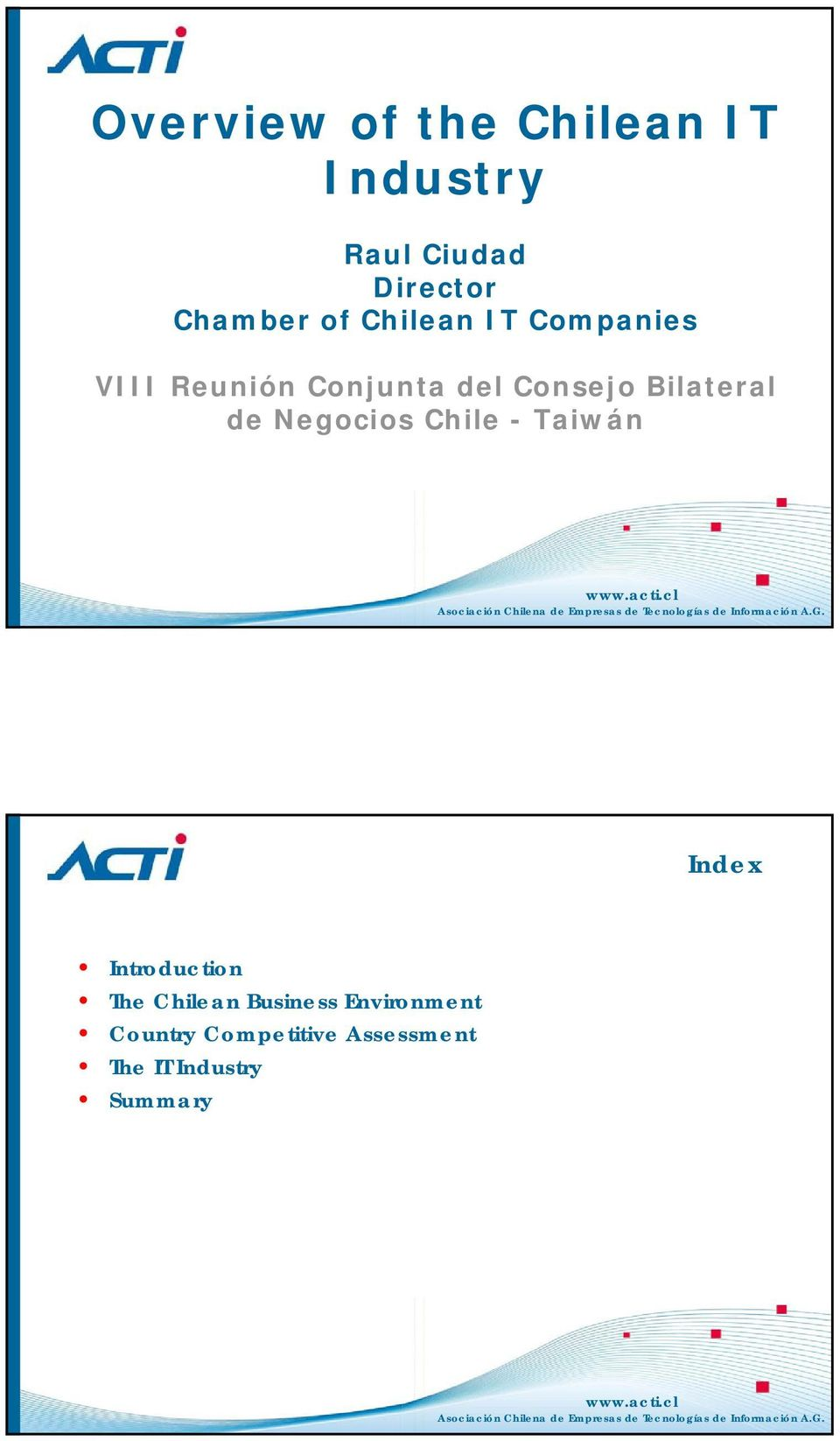 Bilateral de Negocios Chile - Taiwán Index Introduction The