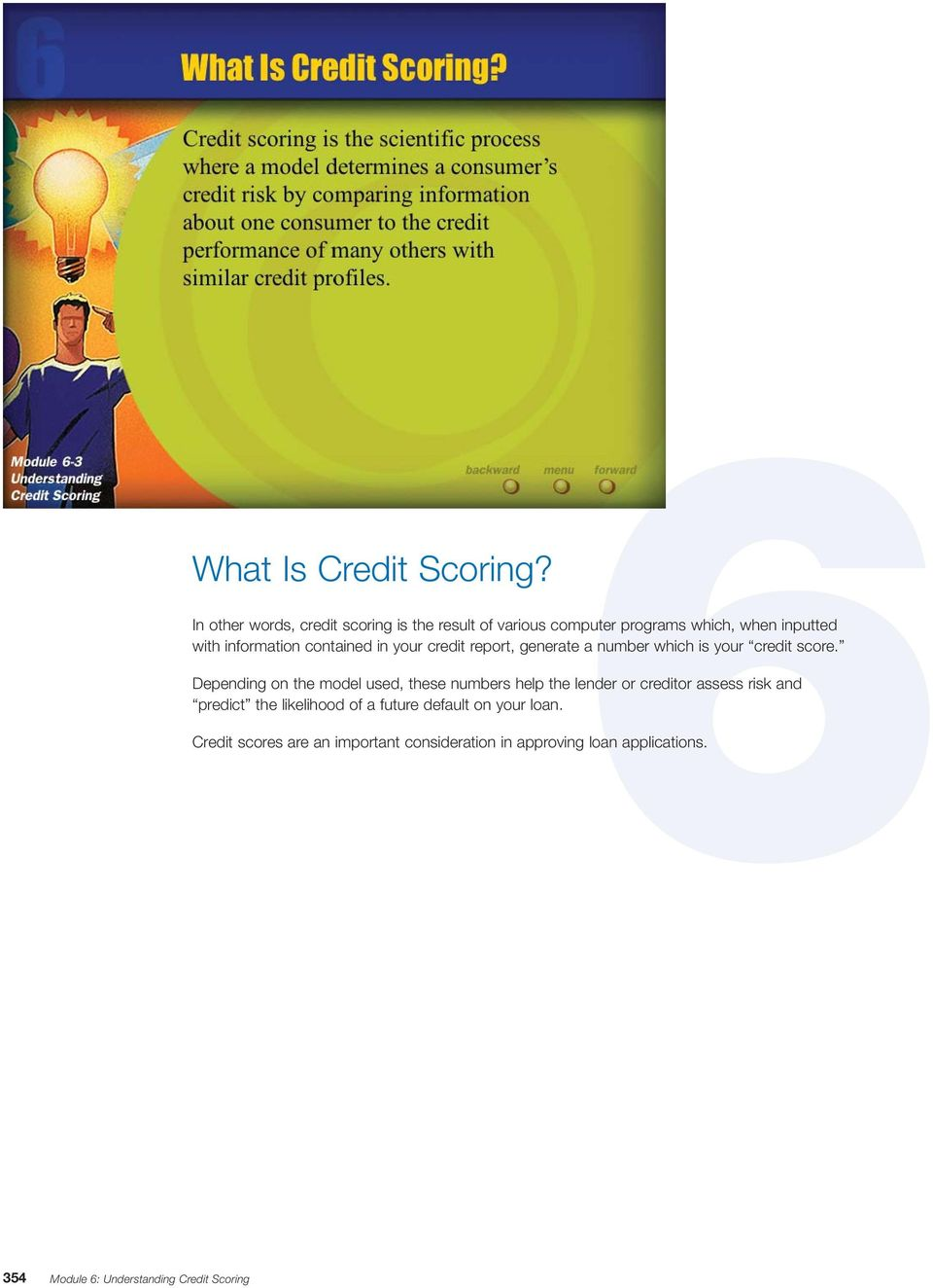 contained in your credit report, generate a number which is your credit score.