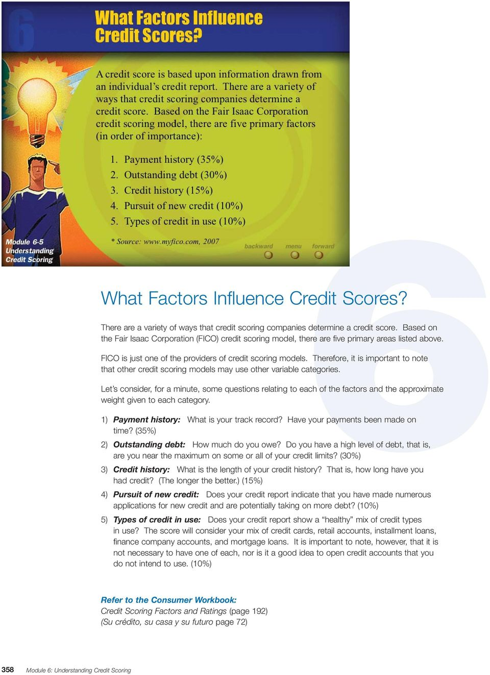 Therefore, it is important to note that other credit scoring models may use other variable categories.