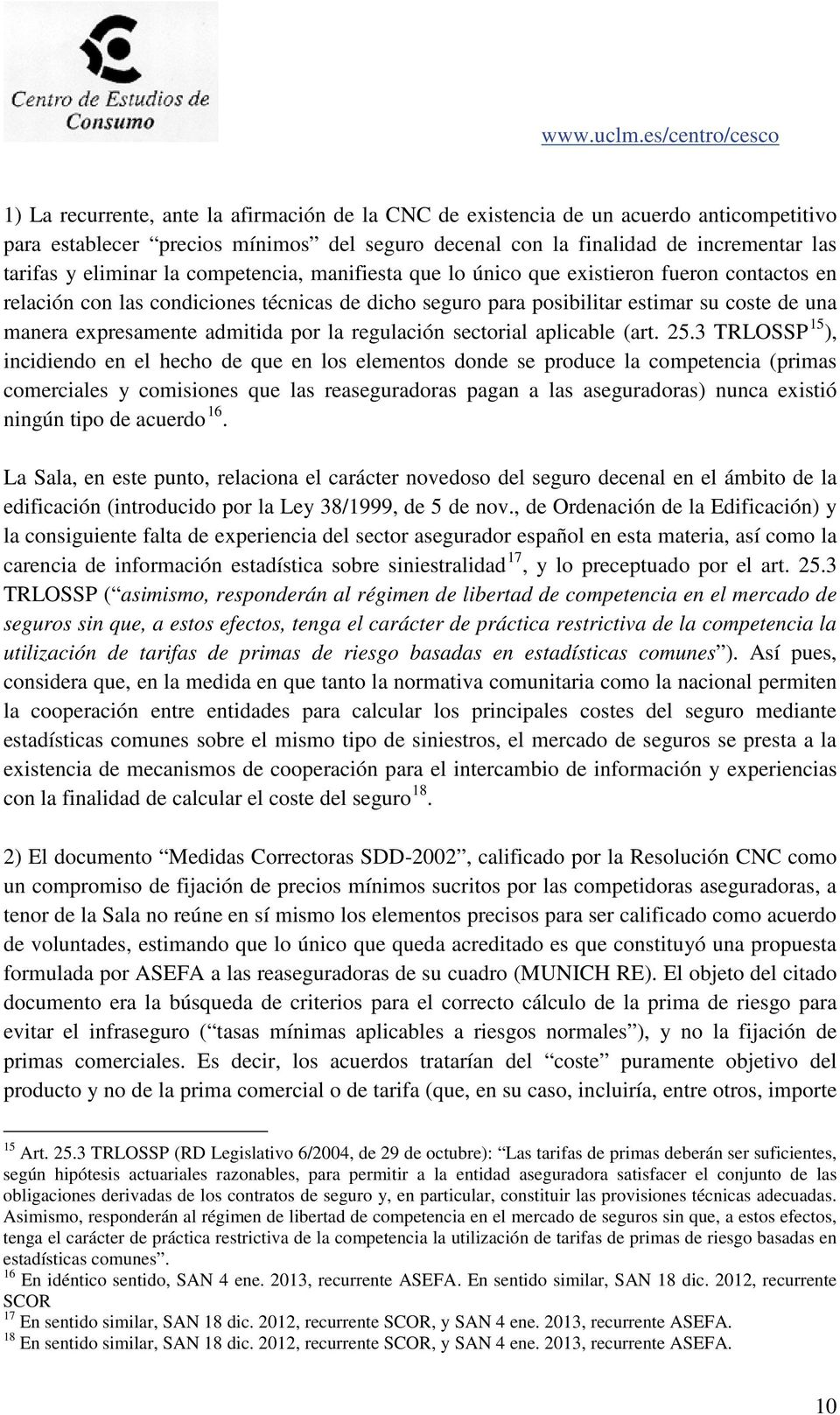 la regulación sectorial aplicable (art. 25.