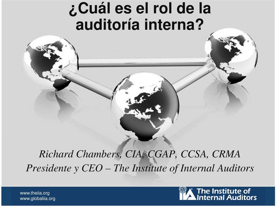 Richard Chambers, CIA, CCSA, CGAP, CRMA President and CEO The