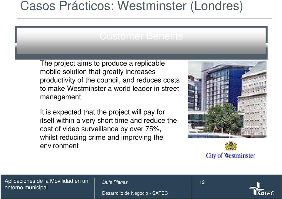 leader in street management It is expected that the project will pay for itself within a very short time
