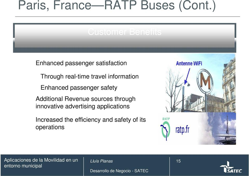 real-time travel information Enhanced passenger safety Additional