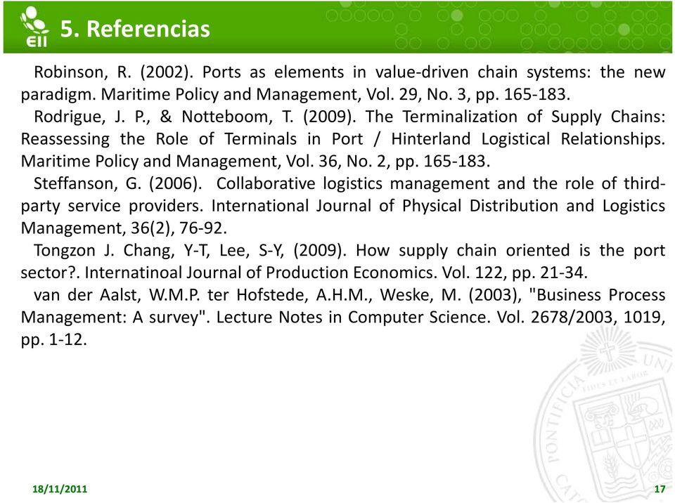 Cllabrative lgistics management and the rle f thirdparty service prviders. Internatinal Jurnal f Physical Distributin and Lgistics Management, 36(2), 76-92. Tngzn J. Chang, Y-T, Lee, S-Y, (2009).