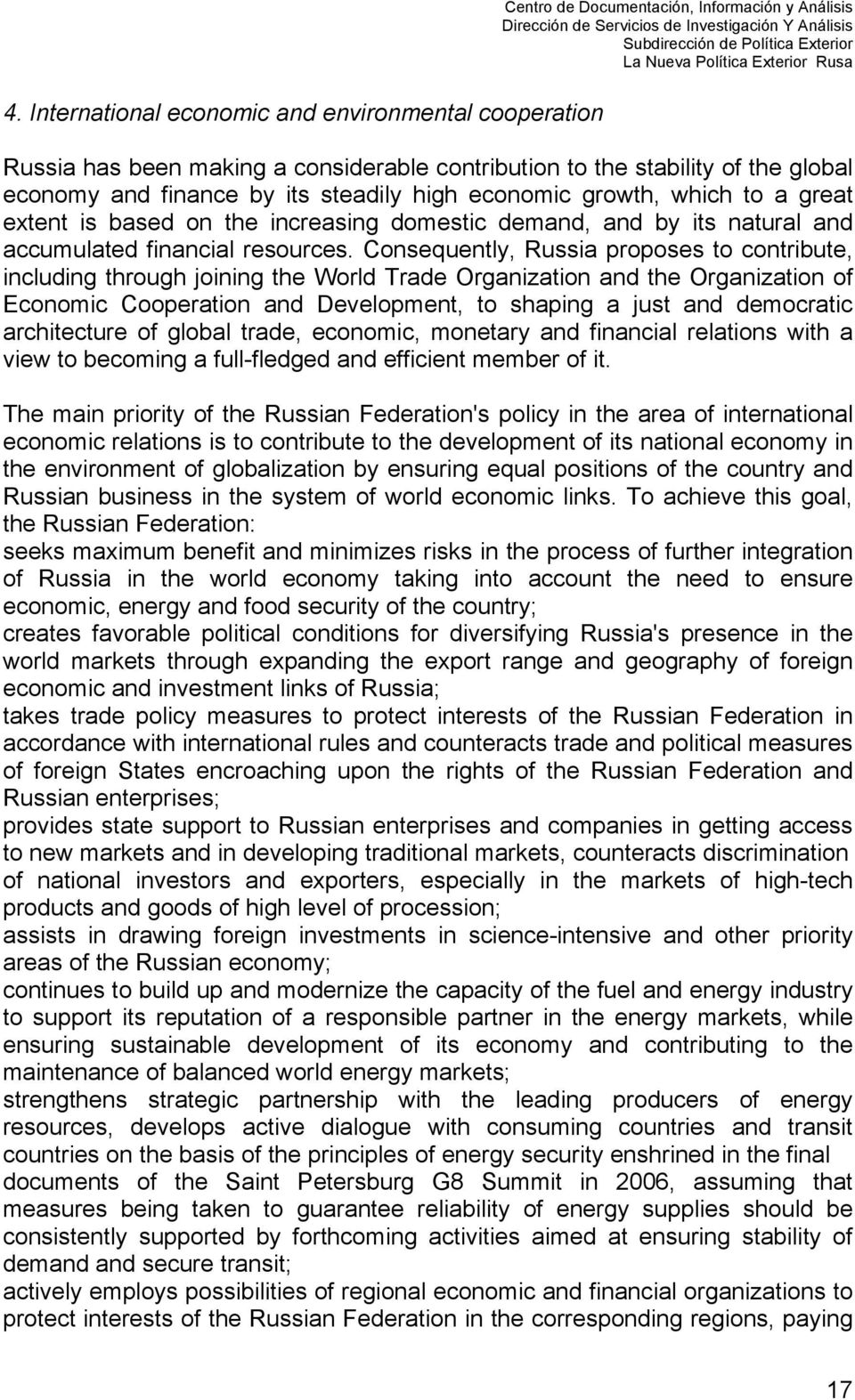 Consequently, Russia proposes to contribute, including through joining the World Trade Organization and the Organization of Economic Cooperation and Development, to shaping a just and democratic
