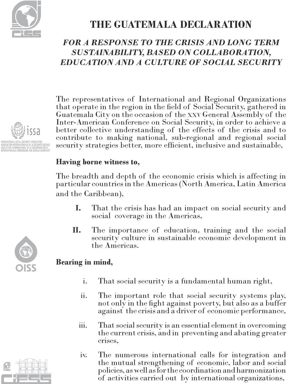 Security, in order to achieve a better collective understanding of the effects of the crisis and to contribute to making national, sub-regional and regional social security strategies better, more