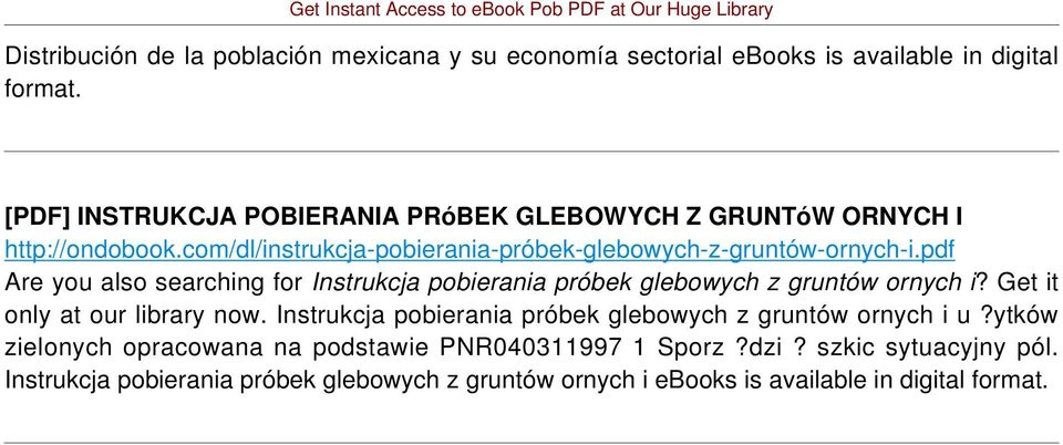 pdf Are you also searching for Instrukcja pobierania próbek glebowych z gruntów ornych i? Get it only at our library now.