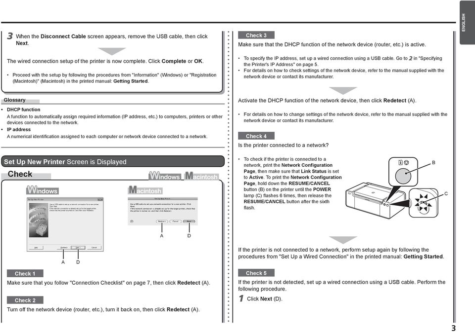 "Proceed with the setup by following the procedures from ""Information"" (Windows) or ""Registration (Macintosh)"" (Macintosh) in the printed manual: Getting Started."