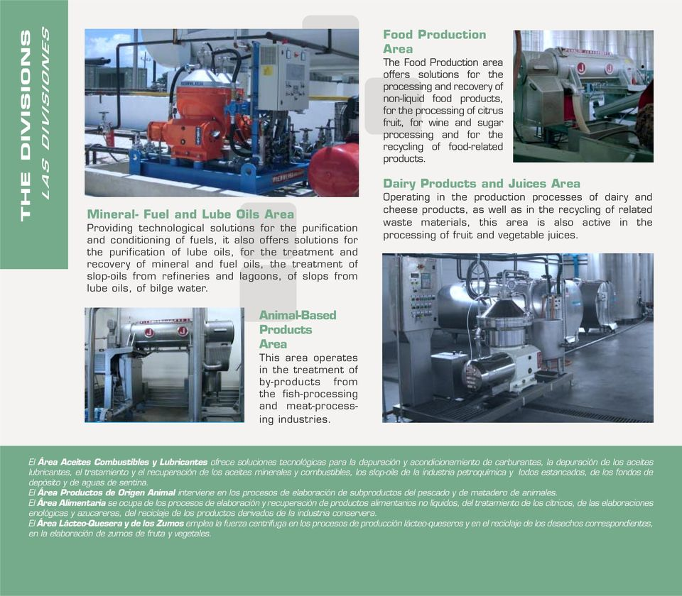 Food Production Area The Food Production area offers solutions for the processing and recovery of non-liquid food products, for the processing of citrus fruit, for wine and sugar processing and for
