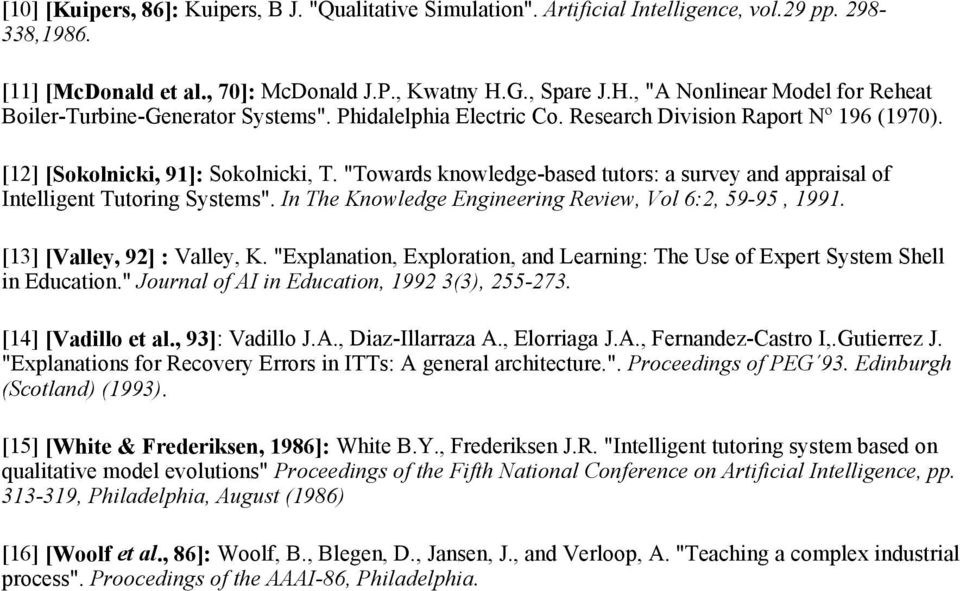 """Towards knowledge-based tutors: a survey and appraisal of Intelligent Tutoring Systems"". In The Knowledge Engineering Review, Vol 6:2, 59-95, 1991. [13] [Valley, 92] : Valley, K."