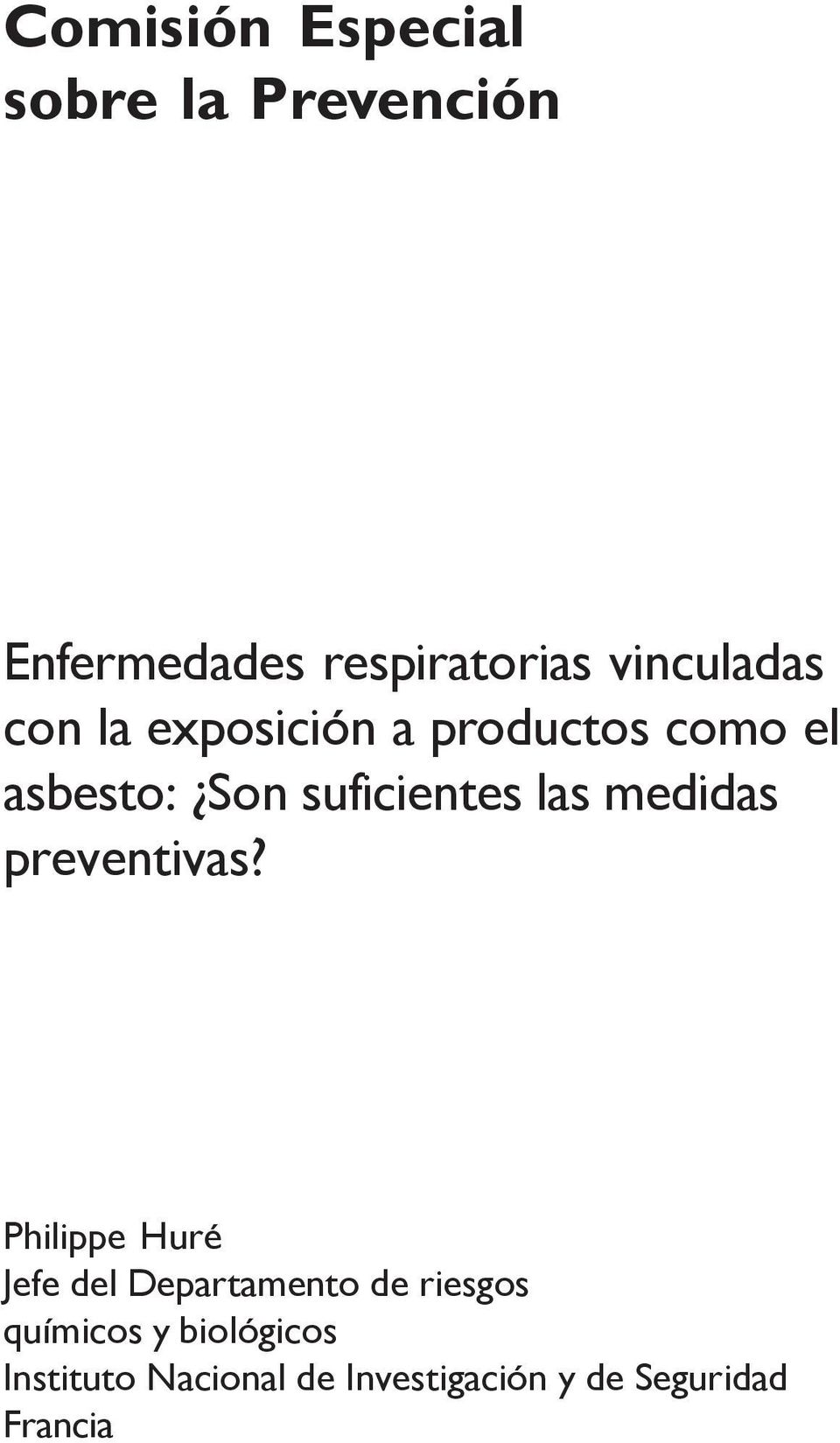suficientes las medidas preventivas?